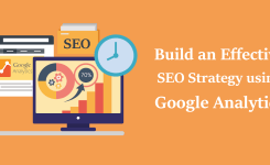 How to Build an Effective SEO Strategy using Google Analytics?