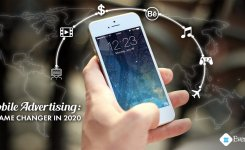 Mobile Advertising: A Game Changer In 2020